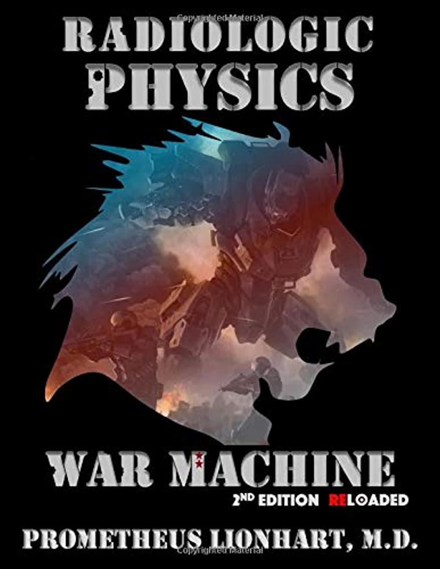 はず気難しい前者Radiologic Physics - War Machine - Reloaded