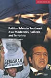 Political Islam in Southeast Asia: Moderates, Radical and Terrorists (Adelphi Papers, Band 358)