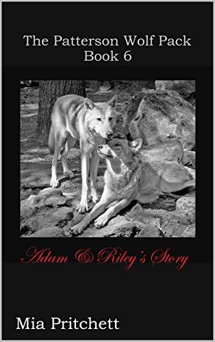 The Patterson Wolfpack Book 6: Adam & Rileys Story (English Edition) eBook: Pritchett, Mia: Amazon.es: Tienda Kindle