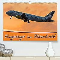 Flugzeuge im Abendlicht (Premium, hochwertiger DIN A2 Wandkalender 2022, Kunstdruck in Hochglanz): Giganten am Abendhimmel (Monatskalender, 14 Seiten )