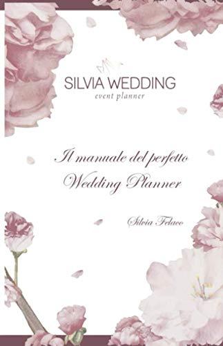 Il manuale del perfetto Wedding Planner