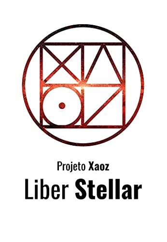 Liber Stellar: Projeto Xaoz Livro 10