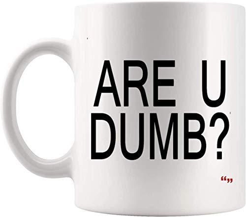 DKISEE Taza divertida de café – are you Dumb Joke regalos novedosos para amigos tazas de café tazas de 325 ml