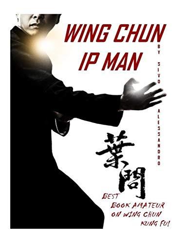 Ip Man Wing Chun: Best Amateur Book on Wing Chun