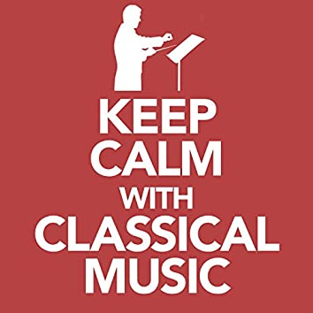Keep Calm with Classical Music