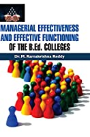 MANAGERIAL EFFECTIVENESS AND EFFECTIVE FUNCTIONING OF THE B.Ed. COLLEGES