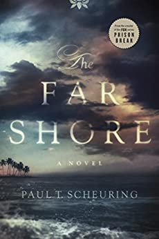 The Far Shore by [Paul T. Scheuring]