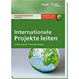 Internationale Projekte leiten (Projektmanagement Klartext)