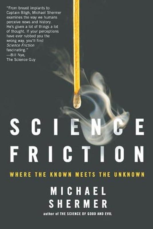 クリープシリアルからScience Friction: Where the Known Meets the Unknown (English Edition)