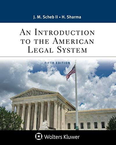 Compare Textbook Prices for An Introduction to the American Legal System Aspen Paralegal Series 5 Edition ISBN 9781543813814 by Scheb, John M.,Sharma, Hemant