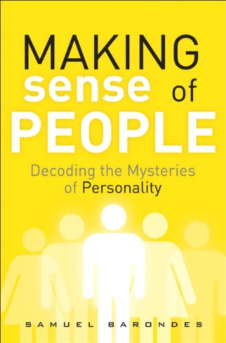 Download Making Sense of People: Decoding the Mysteries of Personality (FT Press Science) (English Edition) B0050JKCI6