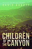 Children of the Canyon: A Novel