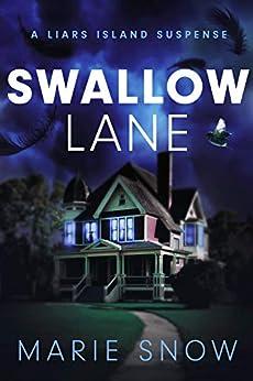 Swallow Lane (A Liars Island Suspense) by [Marie Snow, Jordan Marie , Jenika Snow]
