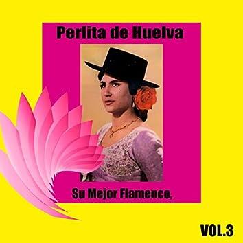Perlita de Huelva / Su Mejor Flamenco, Vol. 3