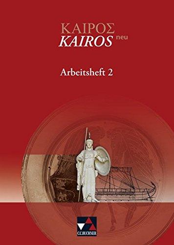 Kairós – neu / Kairós Arbeitsheft 2 – neu: Griechisches Unterrichtswerk / Zu den Lektionen 51-90 (Kairós – neu: Griechisches Unterrichtswerk)