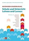 Basiswissen Lehrerbildung:: Schule und Unterricht - Lehren und Lernen