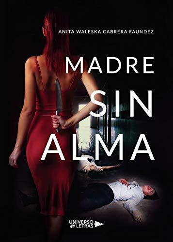 Madre sin alma de Anita Waleska Cabrera Faundez