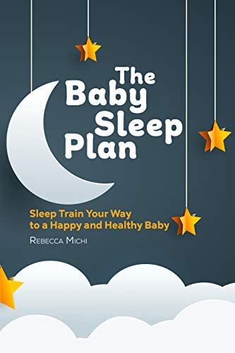 The Baby Sleep Plan Sleep Train Your Way to a Happy and Healthy Baby product image