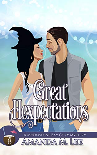 Great Hexpectations (A Moonstone Bay Cozy Mystery Book 8) by [Amanda M. Lee]