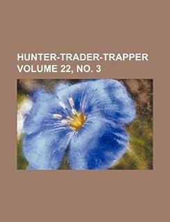 Hunter-Trader-Trapper Volume 22, No. 3