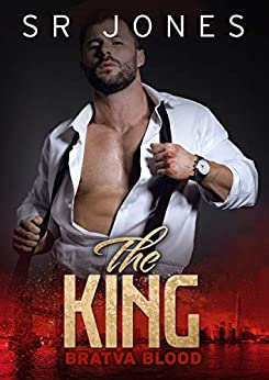 The King: Bratva Blood: (A dark mafia romance) by [SR Jones, Silla Webb]
