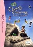La Fée Clochette - Clochette et la Créature Légendaire de Walt Disney ,Natacha Godeau ( 12 août 2015 ) - Hachette Jeunesse (12 août 2015) - 12/08/2015