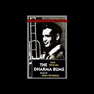 The Dharma Bums                   By:                                                                                                                                 Jack Kerouac                               Narrated by:                                                                                                                                 Allen Ginsberg                      Length: 2 hrs and 51 mins     189 ratings     Overall 3.7