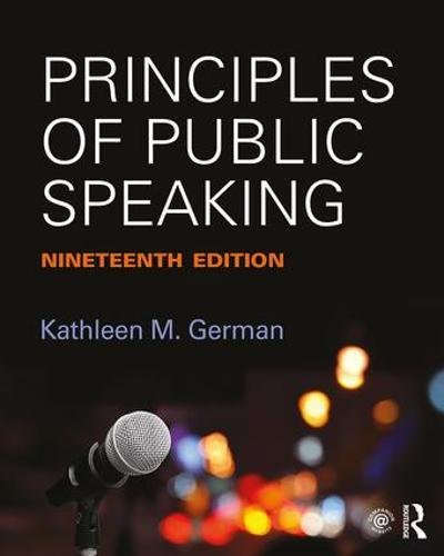 Compare Textbook Prices for Principles of Public Speaking 19 Edition ISBN 9781138233898 by German, Kathleen
