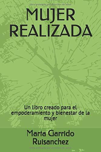 MUJER REALIZADA: Un libro creado para el empoderamiento de la mujer