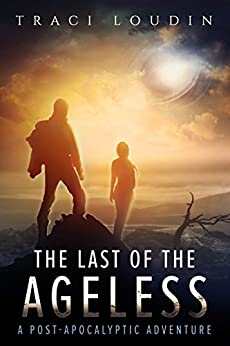 The Last of the Ageless by [Traci Loudin]
