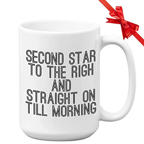 Tasse à café avec inscription « Second Star To The Righ And Straight On Till Morning » 15 Oz blanc