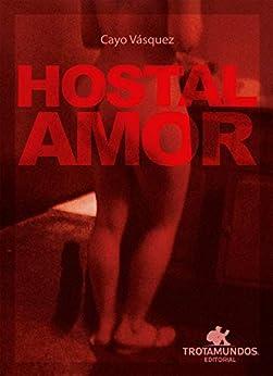 Hostal Amor (Pluma Redonda nº 5) (Spanish Edition) by [Cayo  Vásquez, Oscar Alarcón]