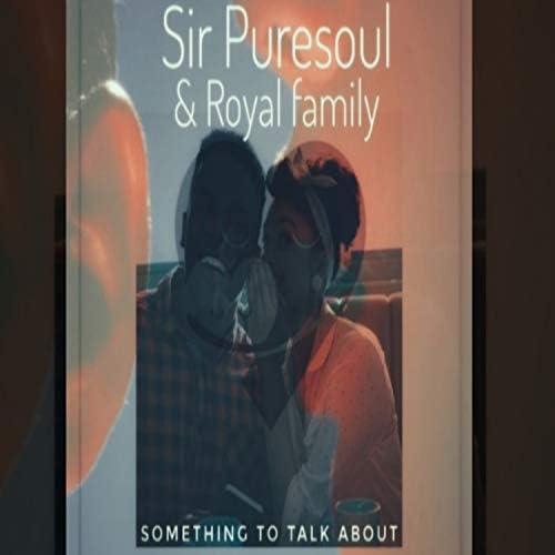 Sir Puresoul & Royal Family