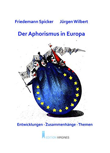 Der Aphorismus in Europa: Entwicklungen, Zusammenhänge, Themen