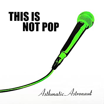 This Is Not Pop