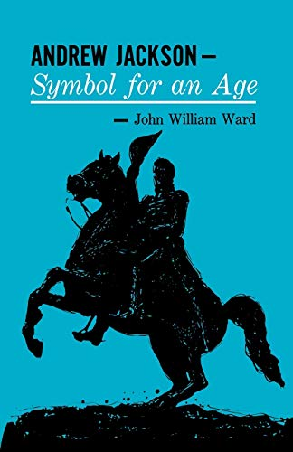 Andrew Jackson: Symbol for an Age (Galaxy Books)