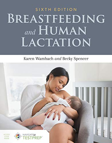 Compare Textbook Prices for Breastfeeding and Human Lactation 6 Edition ISBN 9781284151565 by Wambach, Karen,Spencer, Becky