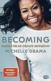 BECOMING - Erzählt für die nächste Generation: Neuausgabe für Jugendliche mit exklusivem Vorwort und bisher unveröffentlichtem Bildmaterial