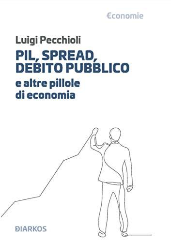 PIL, spread, debito pubblico e altre pillole di economia