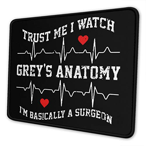 Trust Me I Watch Greys Anatomy Mouse Pad Non-Slip Rubber Gaming Mouse Pad Rectangle Mouse Pads for Computers Game Office