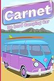 Carnet de bord Camping Car: Carnet de bord pour noter toutes les informations nécessaires et utile à votre...