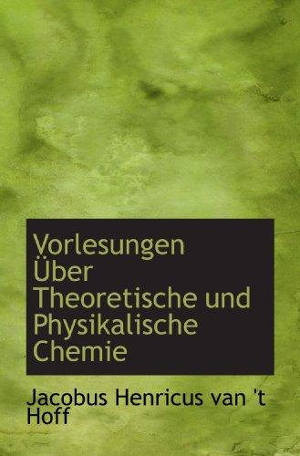 Vorlesungen Über Theoretische und Physikalische Chemie