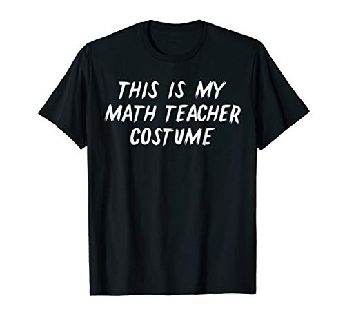 This Is My Math Teacher Halloween Costume Shirt