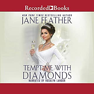 Tempt Me with Diamonds                   By:                                                                                                                                 Jane Feather                               Narrated by:                                                                                                                                 Rosalyn Landor                      Length: 6 hrs and 45 mins     Not rated yet     Overall 0.0