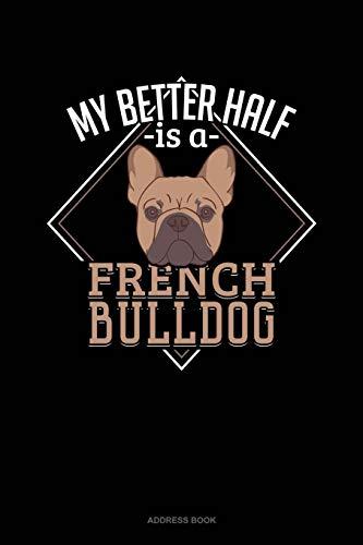 My Better Half Is A French Bulldog: Address Book