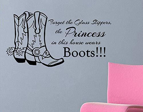 Vergeet de glazen pantoffels de prinses in dit huis draagt laarzen met cowboylaarzen muursticker