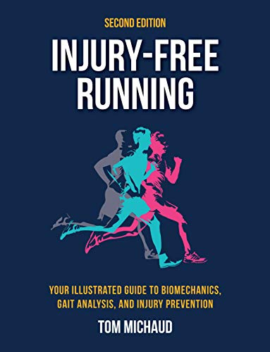 Compare Textbook Prices for Injury-Free Running, Second Edition: Your Illustrated Guide to Biomechanics, Gait Analysis, and Injury Prevention Illustrated Edition ISBN 9781623176310 by Michaud, Tom
