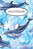 Sketch Book: 120 pages A5 ( 6x9 inch) - Sketch Book - Sketchbook - Great gift for kids and friends - A great gift idea for the first day of school - Cute funny dolphin