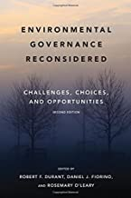 Environmental Governance Reconsidered: Challenges, Choices, and Opportunities (American and Comparative Environmental Policy)