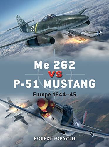 Me 262 vs P-51 Mustang: Europe 1944–45 (Duel)